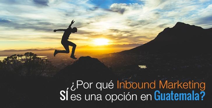 Inbound Marketing - La nueva forma de vender para hacer crecer tu negocio en Guatemala