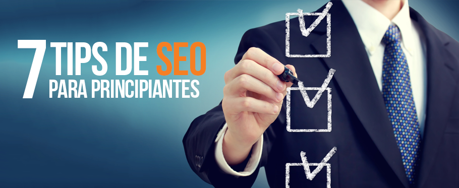 7 tips de Search Engine Optimization para principiantes