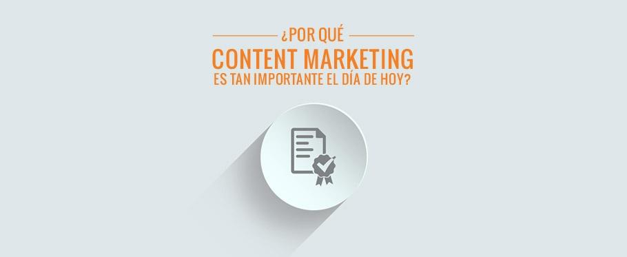 ¿Por qué el Content Marketing es tan importante hoy en día?