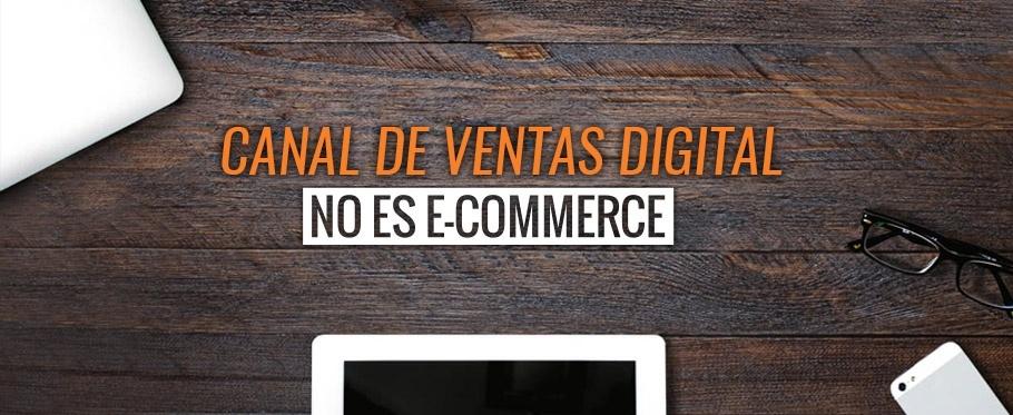 ¿Sabes qué es un canal de ventas digital?